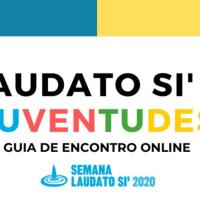 """""""Laudato Si' e Juventudes: Guia de Encontro Online"""" é lançado por ocasião do aniversário de 5 anos da Encíclica"""